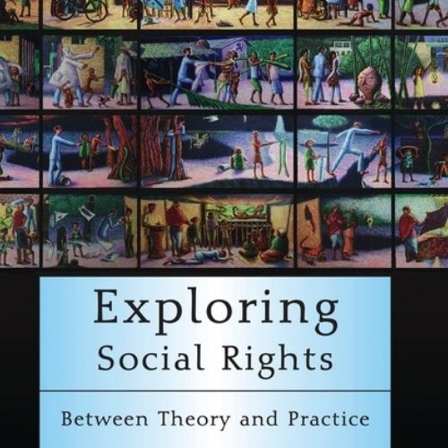 Exploring Social Rights – Between Theory and Practice